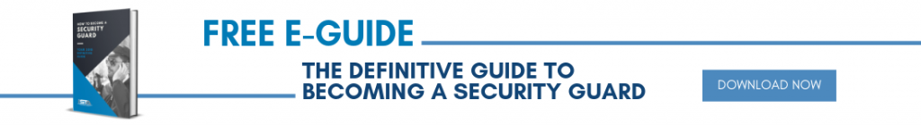 The Definitive Guide To Becoming A Security Guard